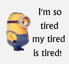 tired-my-tired-is-tired